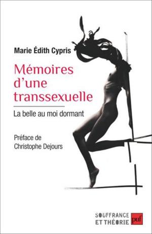 Mémoires d'une transsexuelle. La belle au moi dormant.