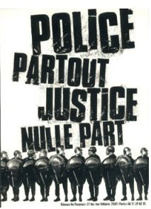 Police partout, justice nulle part, slogan anarchiste, de mai 1968. - [Photo->http://scalp34.wordpress.com/2013/12/04/12122013-proces-suite-a-la-repression-dun-rassemblement-contre-lhomophobie/] issue de Scalp.