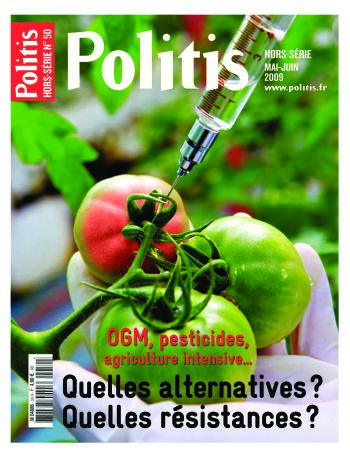 OGM, pesticides,... : Quelles alternatives ? Quelles résistances ?